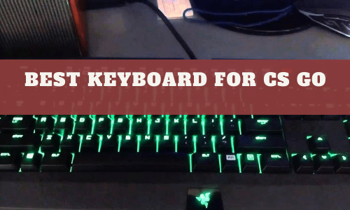 Best Keyboard For CS Go