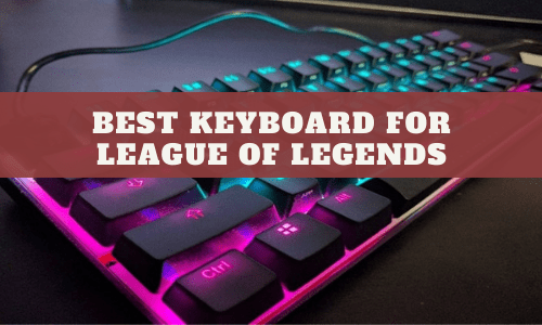 Best Keyboard For League Of Legends