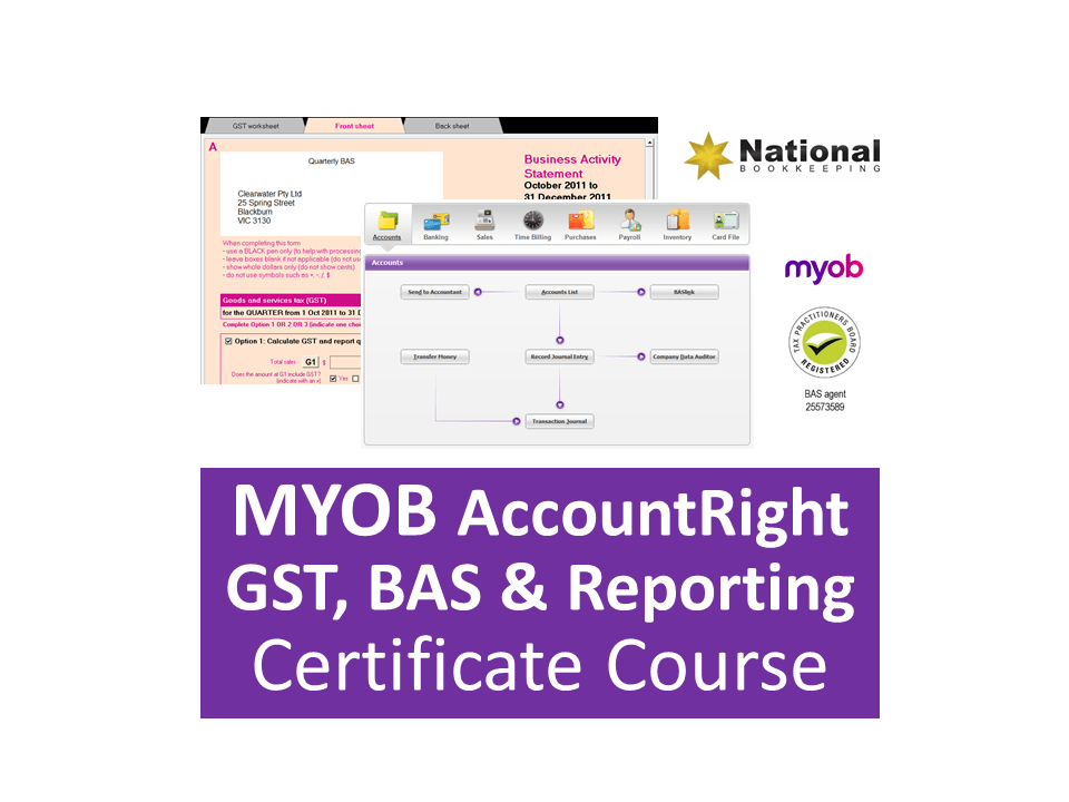 MYOB AccountRight GST, BAS & Reporting Advanced Certificate Training Course