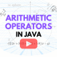 Arithmetic Operations in Java Programming Language.