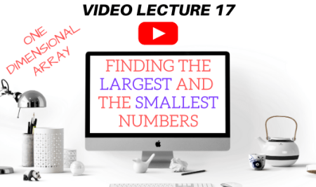 Finding the Largest and the Smallest Numbers in an Array in Java: Video Lecture 17