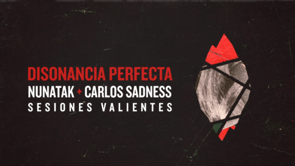 NUNATAK lanza el single DISONANCIA PERFECTA junto a CARLOS SADNESS
