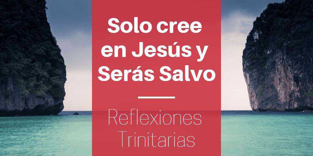 Solo cree en Jesús y serás salvo