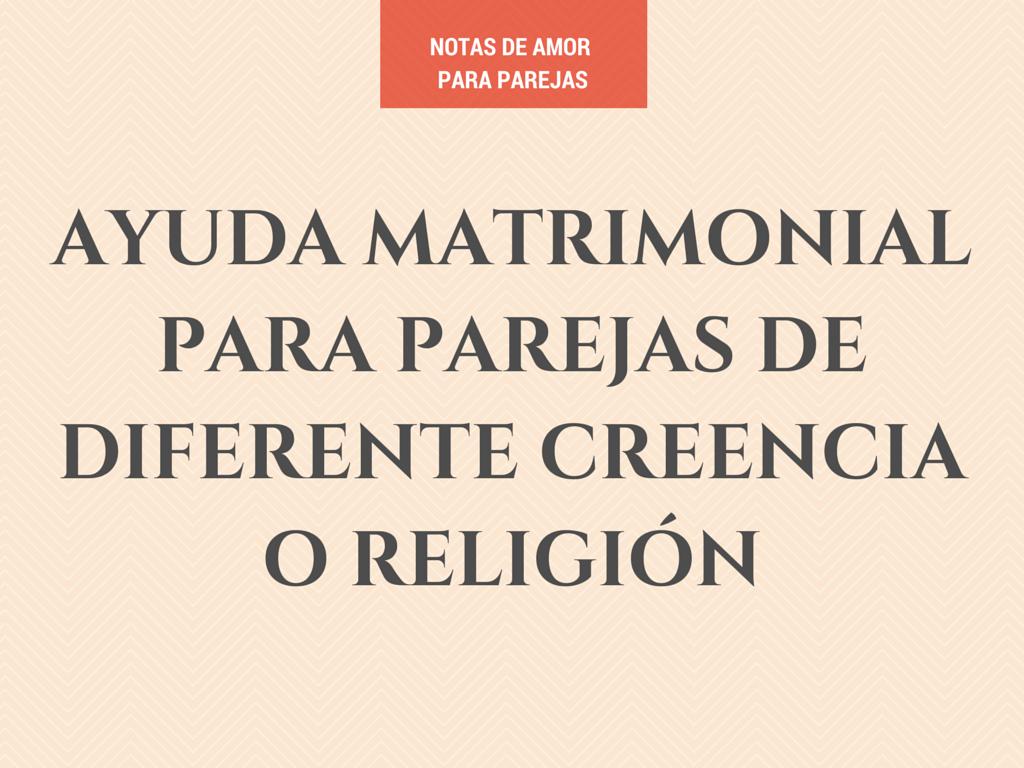 Ayuda matrimonial para parejas de diferente creencia o religión