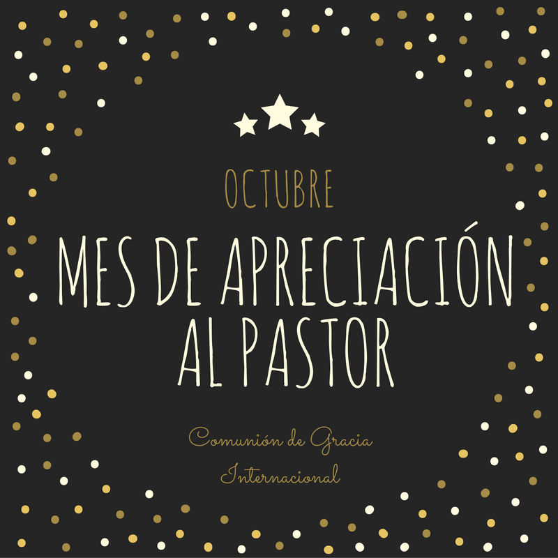 Octubre: Mes de Apreciación al Pastor