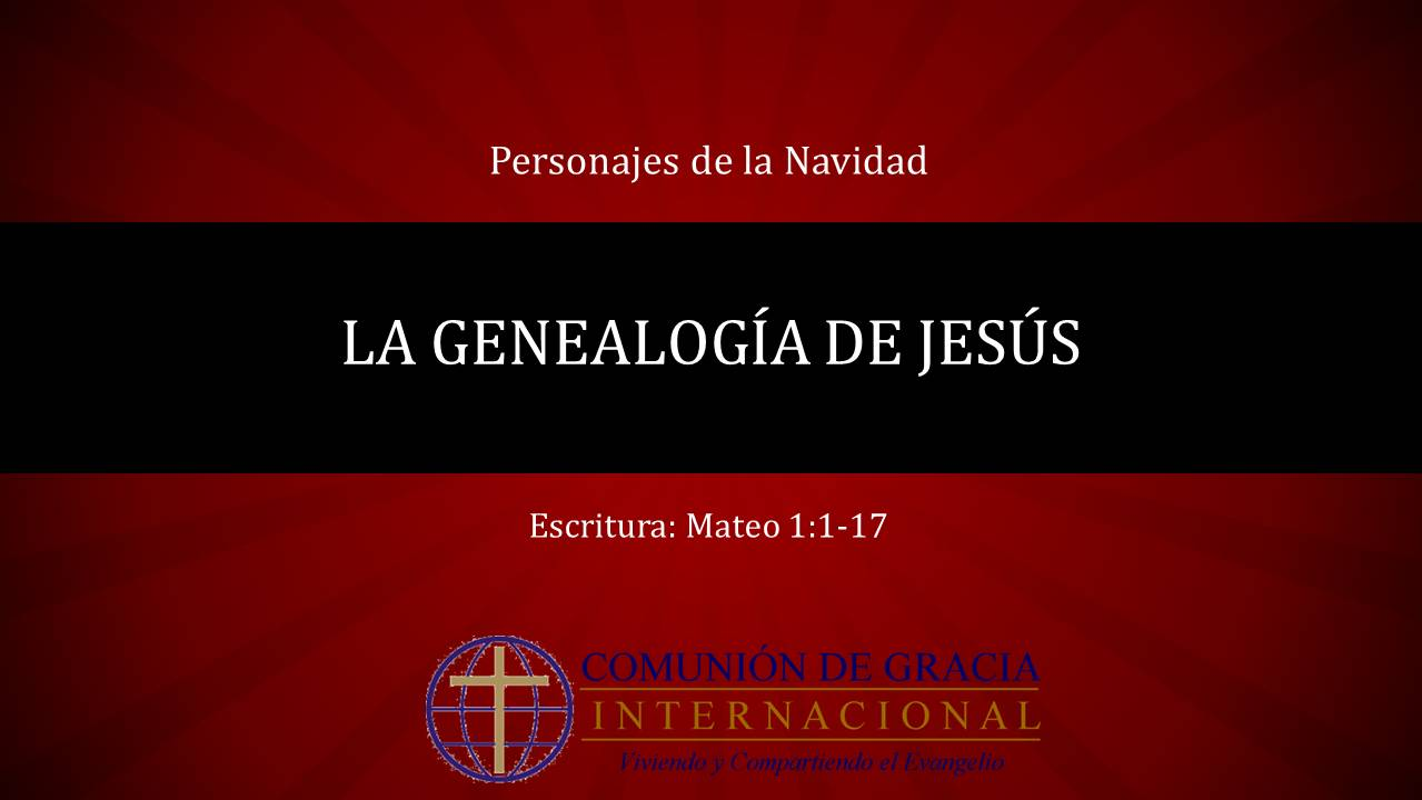 Personajes de la Navidad: La genealogía de Jesús