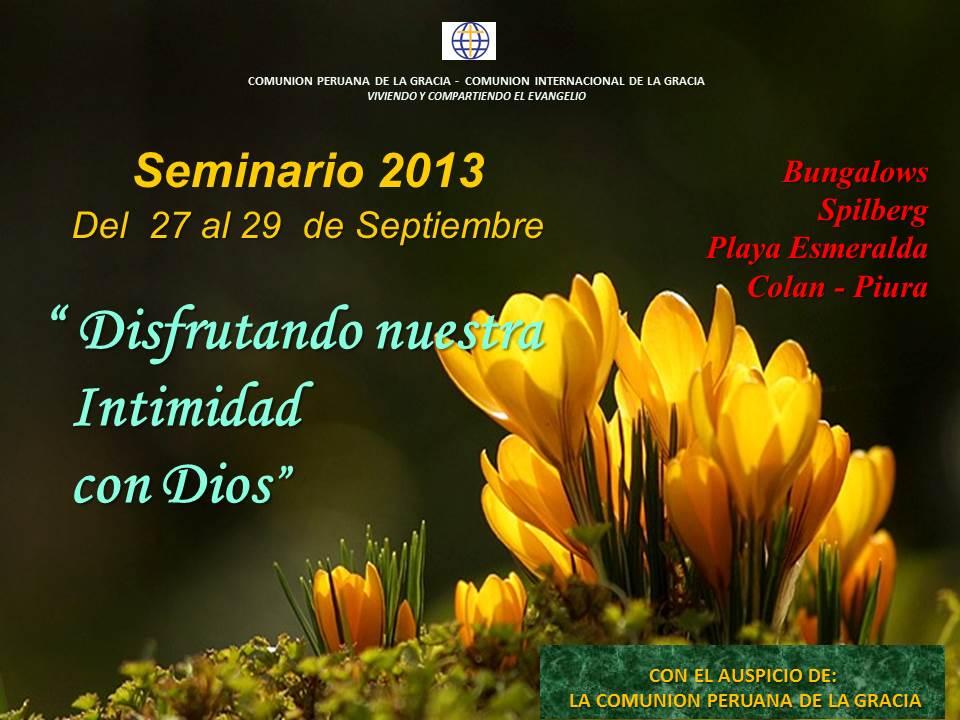 Disfrutando nuestra intimidad con Dios – Seminario 2013 de la Comunión Peruana de la Gracia