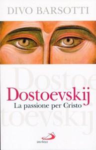 Dostoevskij - La passione per Cristo -