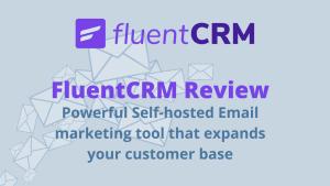 FluentCRM Review