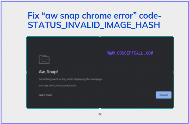 aw snap chrome error code- STATUS_INVALID_IMAGE_HASH