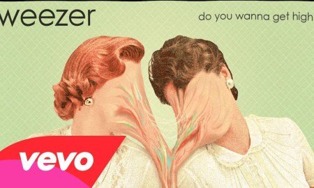 "Weezer – ""Do You Wanna Get High?"""