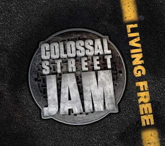 Colossal Street Jam - Living Free - Album Cover