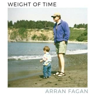 """Arran Fagan - """"Weight of Time"""""""