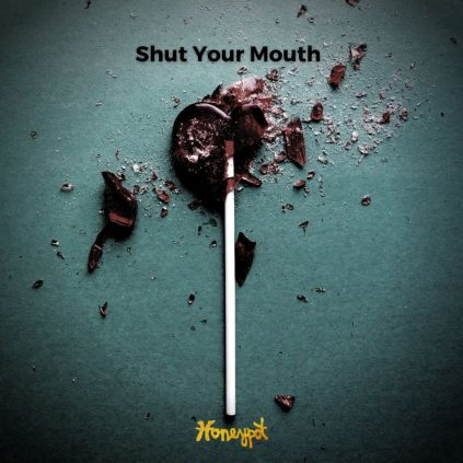 Honey Pot Releases Shut Your Mouth Single