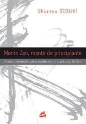 Imagen de la cubierta del libro: Suzuki, S. (2012). Mente zen, mente de principiante. Móstoles: Gaia.