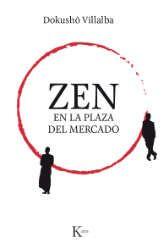 Imagen de la cubierta del libro: Villalba, D. (2017). Zen en la plaza del mercado. Barcelona: Kairós.