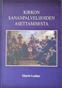 Kirkon sananpalvelijoiden asettamisesta - Martti Luther