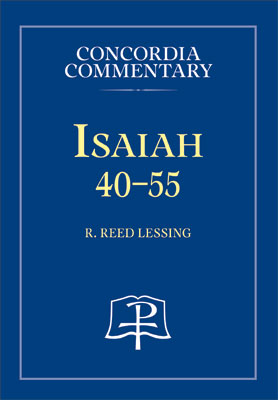 Review of Reed Lessing's Isaiah 40-55 Commentary