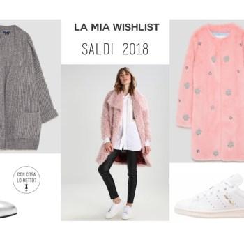 Saldi 2018: la mia lista dei desideri di shopping