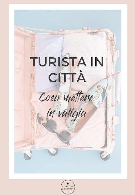 Turista in città, la valigia perfetta