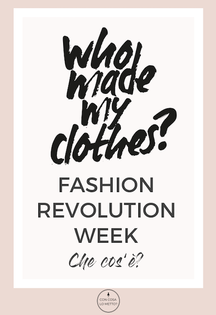 Fashion revolution week: cos'è? Una spiegazione facile