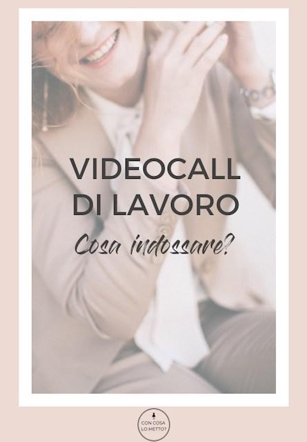 Videocall di lavoro: cosa indossare?