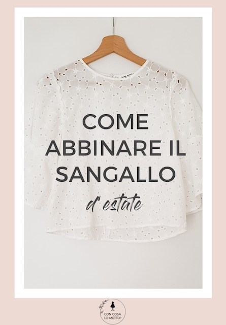 Come indossare il Sangallo d'estate: idee di look