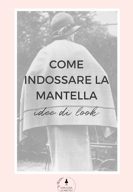 come indossare la mantella