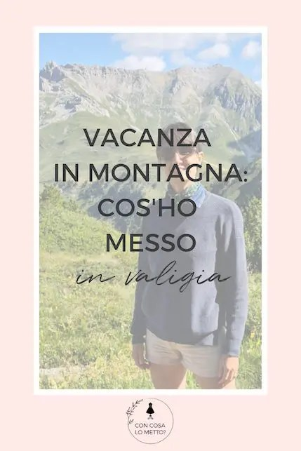 Vacanza in montagna: cosa ho messo in valigia