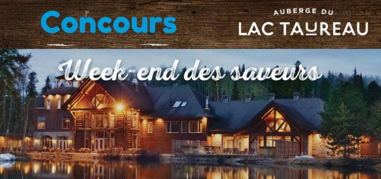Gagner un week-end des saveurs au Lac Taureau
