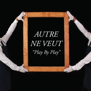 autre_ne_veut_play_by_play