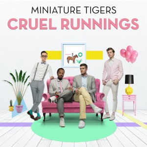 miniature tigers - cruel runnings