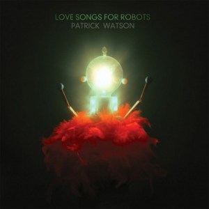 patrick watson - love songs for robots