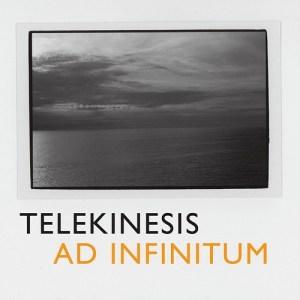 telekinesis - ad infinitum