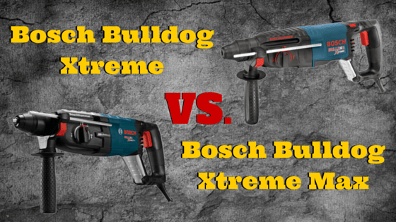 Bosch Bulldog Extreme vs Bulldog Xtreme Max Comparison