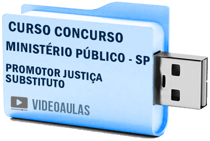 Curso Concurso Vídeo Aulas Ministério Público – SP – Promotor Justiça Substituto Pendrive