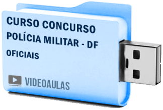 Curso Concurso Vídeo Aulas Polícia Militar – DF – Oficiais CFOPM – 2018 Pendrive