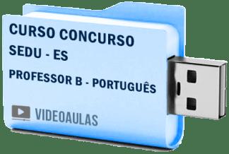 Curso Concurso Vídeo Aulas SEDU – ES – Professor B – Português 2018 Pendrive