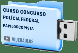 Concurso Polícia Federal PF – Papiloscopista Curso Videoaulas