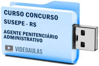 Curso Vídeo Aulas Concurso Susepe – RS – Agente Administrativo 2018