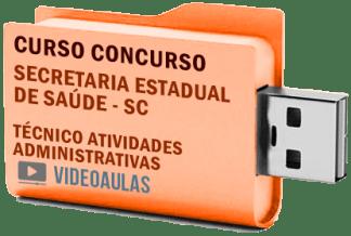 Concurso SES – SC – Técnico Atividades Administrativas Curso Videoaulas