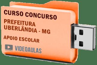Concurso Prefeitura Uberlândia – MG – Apoio Escolar Curso Videoaulas