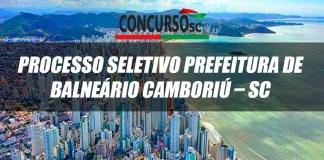 Processo Seletivo Prefeitura de Balneário Camboriú – SC