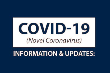 COVID-19 (Novel Coronavirus) INFORMATION AND UPDATES