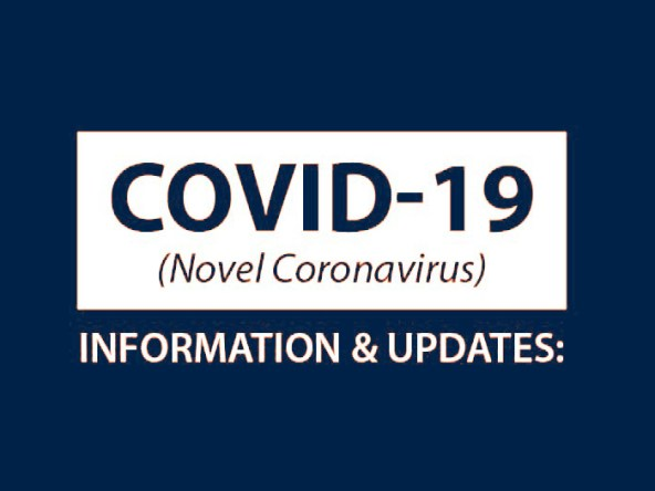 COVID-19 (Novel Coronavirus) INFORMATION AND UPDATES
