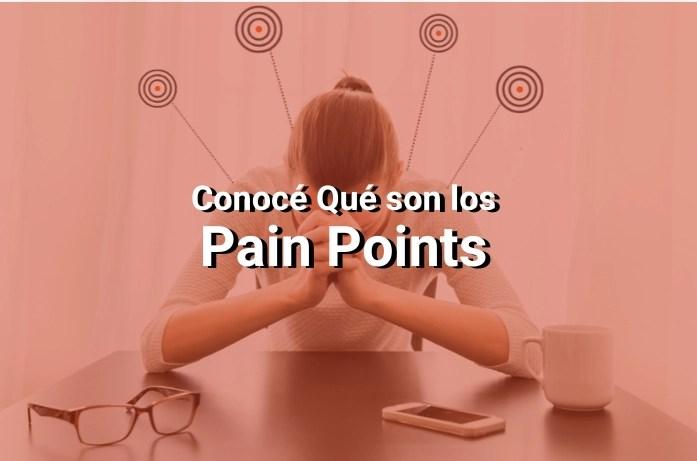 Pain Points: Cómo Convertirte en la Solución a los Problemas de tus Clientes