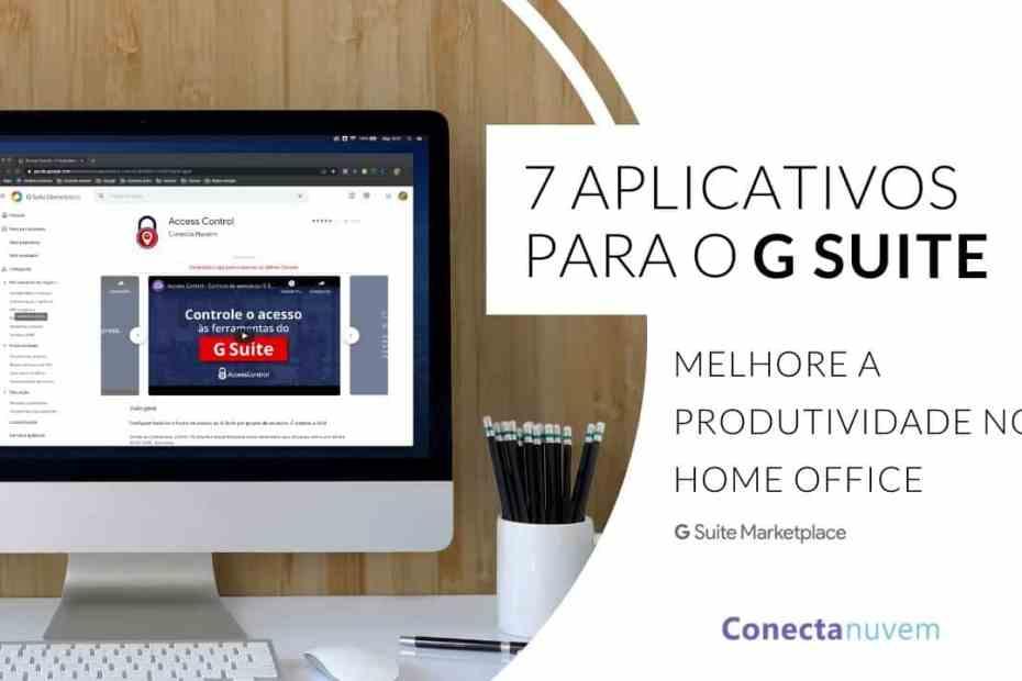 7 aplicativos para o G Suite - G Suite Marketplace
