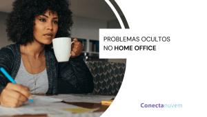 problemas ocultos no home office