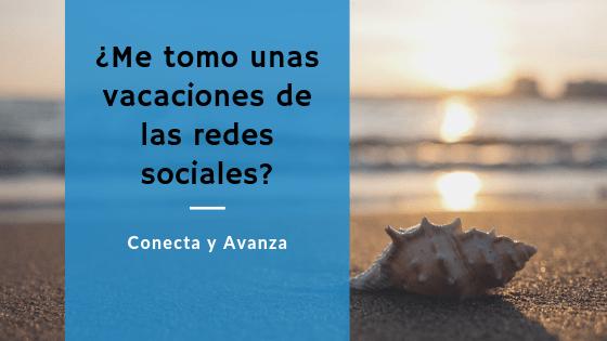 vacaciones redes sociales - conecta y avanza