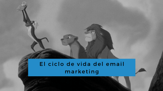ciclo de vida del email marketing - conecta y avanza
